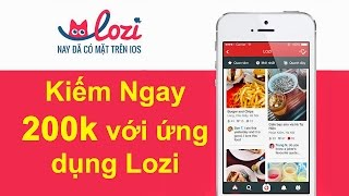 Kiếm 200.000đ trên điện thoại bằng ứng dụng Lozi