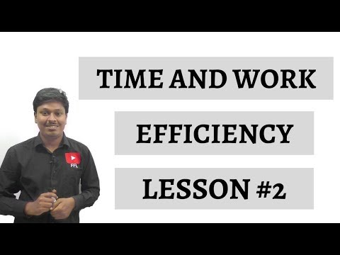 TIME AND WORK _ EFFICIENCY _ Lesson #2