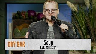 Soup Is Weird. Paul Morrissey
