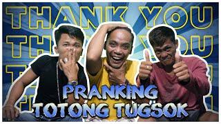 (THANK YOU ALL) PASALAMAT NAMO DIHA KA NINYONG TANAN | PRANK TOTONG TUGSOK