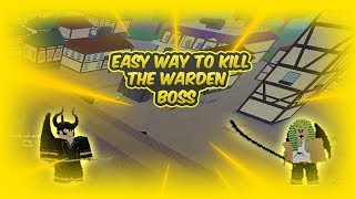 How to kill the warden and Chief Warden without taking any damage/Blox piece/