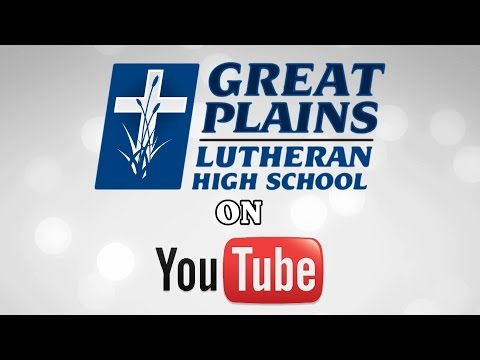 Welcome to the Great Plains Lutheran High School YouTube Channel