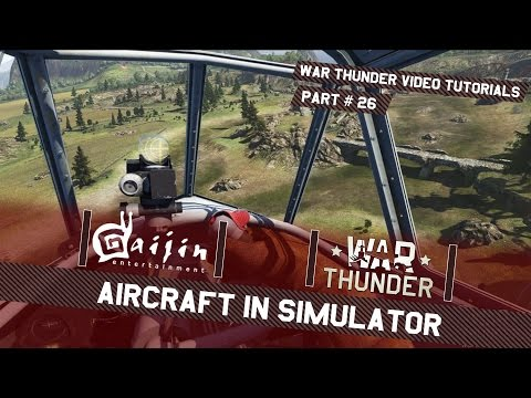 Aircraft in Simulator - War Thunder Video Tutorials