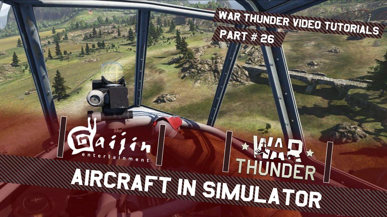 Aircraft in Simulator - War Thunder Video Tutorials
