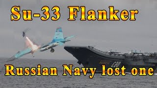Russian Navy has lost another aircraft during Admiral Kuznetsov operations a Su 33 Flanker Part 5