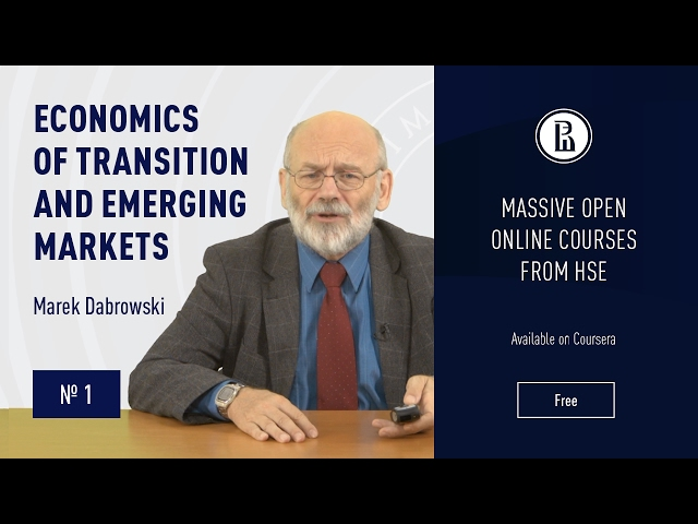 Economics of Transition and Emerging Markets: About the Course #1