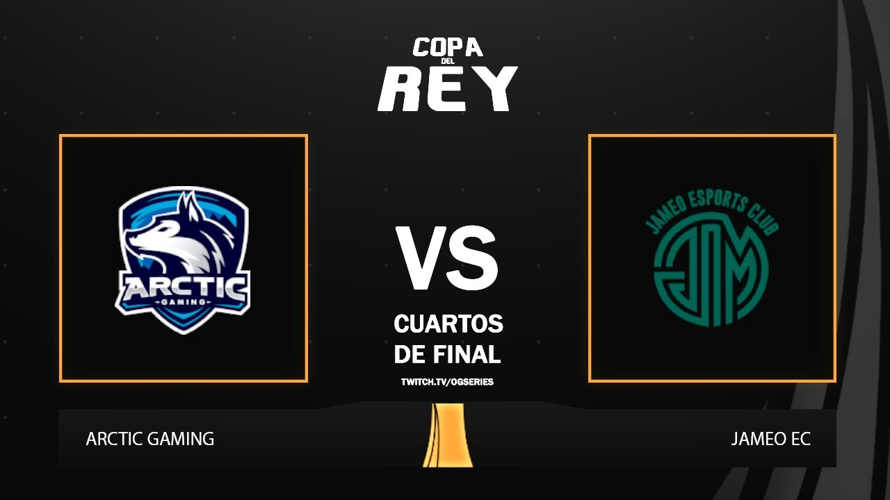 CUARTOS] Copa del Rey - Arctic Gaming vs Jameo EC - YouTube