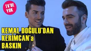 Kemal Doğulu, Kerimcan Durmaz'ın Odasını Basıyor!