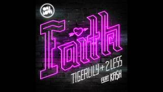 Tigerlily & 2Less ft KA$H   Faith (Tigerlily 3am Club Mix)