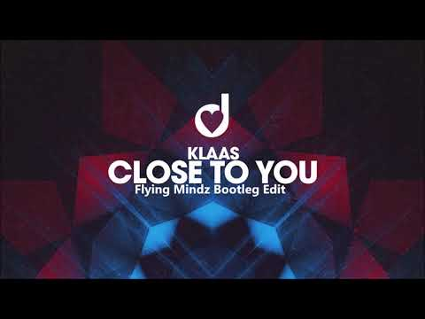 [Hands Up] Klaas - Close to You (Flying Mindz Bootleg Edit)