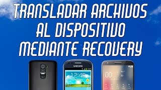 Video Como trasladar archivos a vuestro movil mediante recovery [ADB PUSH] download MP3, 3GP, MP4, WEBM, AVI, FLV Agustus 2018