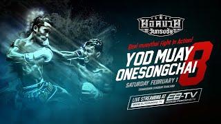 Yod Muay Onesongchai Weekly Fight EP.8