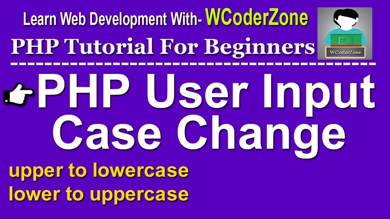 php case change (upper to lowercase - lower to uppercase, ucupper, ucwords etc)