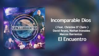 Incomparable Dios - ( Feat. Christine D' Clario & Marcos Barrientos ) El Encuentro 2016