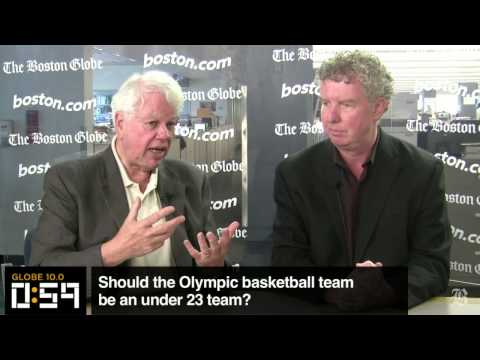 Globe 10.0: Should the Olympic basketball team be an under 23 team?