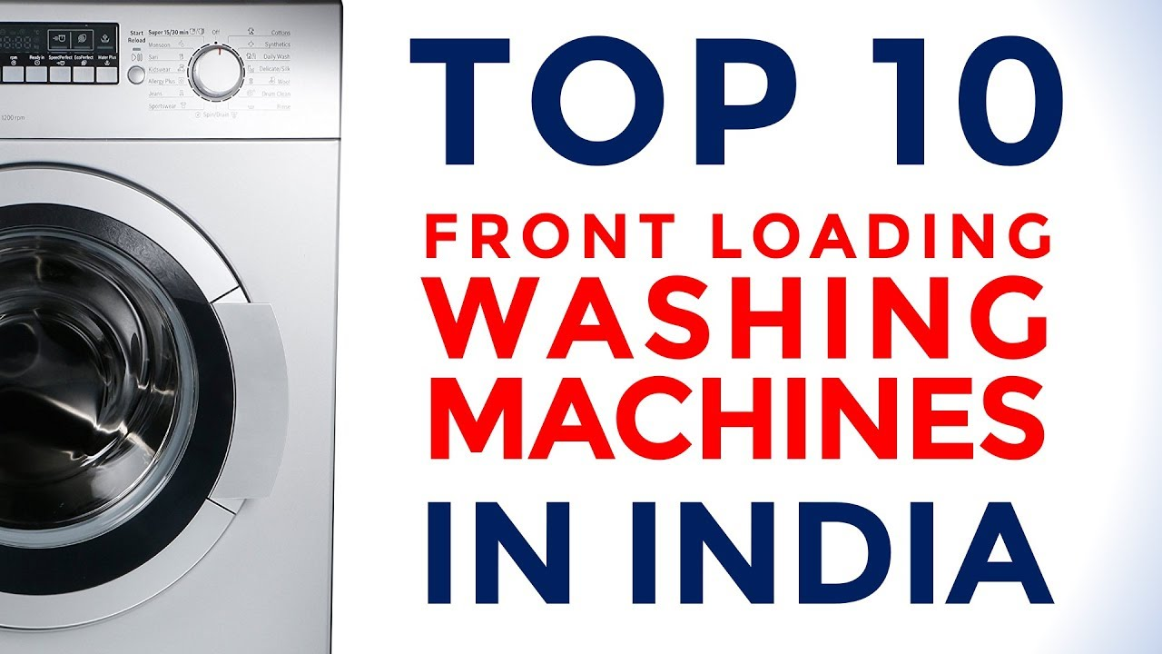 10 best front loading washing machines in india under rs. Black Bedroom Furniture Sets. Home Design Ideas