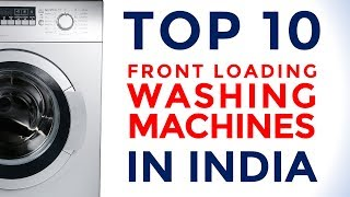 10 Best Front Loading Washing Machines in India Under Rs.35000  |  2017