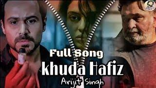 Arijit Singh | Khuda Haafiz | The Body | Full Song | 2019