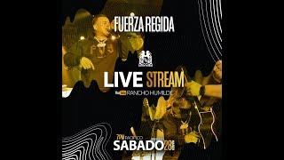 Rancho Humilde Live Con Fuerza Regida