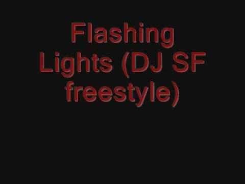 DJ SF flashing lights freestyle