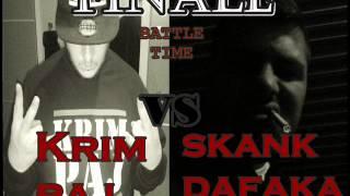 """BATTLE TIME -""""""""FINALE"""""""" - KRIM PAJ vs SKANKDAFAKA ( KING MIRE BEATZ ) skank osvojio"""