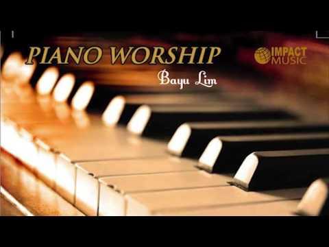 Bayu Lim - Kasih setiaMu (Piano Worship)