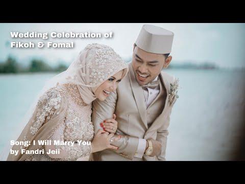 PERNIKAHAN FIKOH DAN FOMAL | SONG : I WILL MARRY YOU By FANDRIJEII