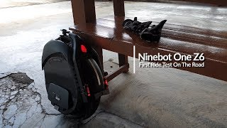 Ninebot One Z6 ~ First Ride Test On The Road