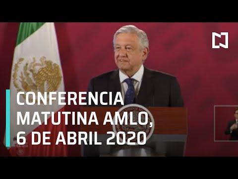 Conferencia matutina AMLO/ 6 de abril de 2020