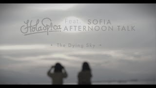 Holaspica feat. Sofia Afternoon Talk - The Dying Sky