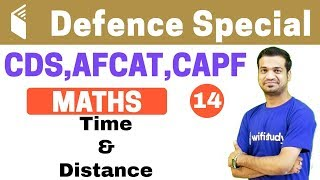 6:00 PM - CDS/AFCAT/CAPF Special Course  Defence Special Maths by Naman Sir Day#14  Time & Distance