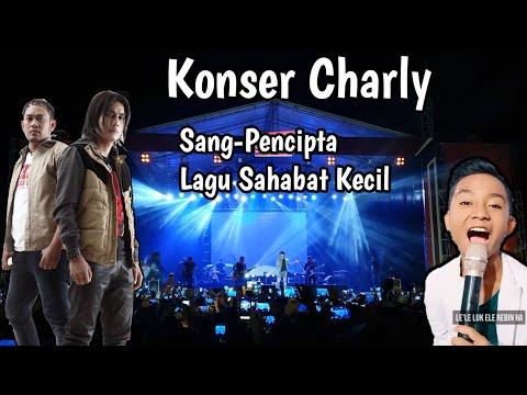 KONSER CHARLY  PENCIPTA LAGU BETRAND PETO SAHABAT KECIL