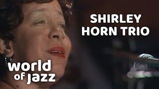 Shirley Horn Trio (2 Songs) • 12-07-1981 • World of Jazz