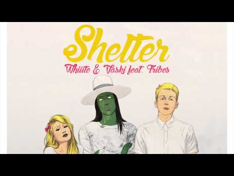 Shelter - Whiiite & Vaski ft. Tribes (Audio)   WhiiiteOfficial
