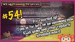 KLab Games Station: Episode 54