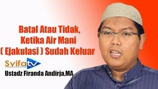 Download Video Batal Atau Tidak,Ketika Air Mani ( Ejakulasi )  Sudah Keluar?? - Ustadz Dr  Firanda Andirja,MA MP3 3GP MP4