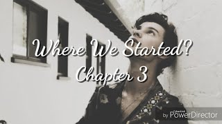 Where We Started? Chapter 3: Part 1 - Shawn Mendes Imagine