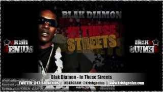 Blak Diamon - In These Streets - Feb 2013