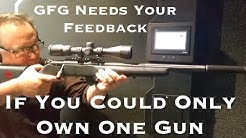 If You Could Only Own One Gun : GFG Needs Your Feedback!