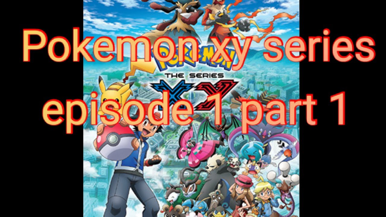 Download Pokemon xy episode 1 part 1 in english