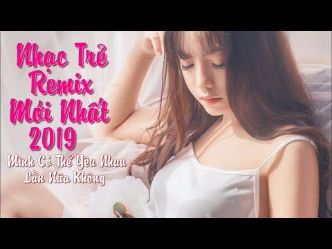 Liên Khúc Nhạc Trẻ Remix Hay Nhất 2018 Cực Mạnh
