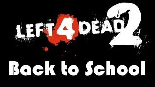 Repeat youtube video Left 4 Dead 2 - Back to School Gameplay (HD) (M)