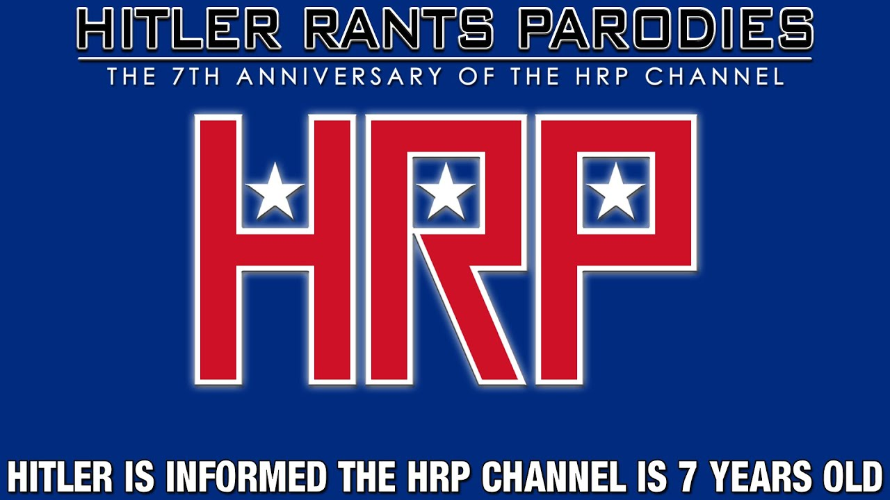 Hitler is informed the HRP Channel is 7 years old