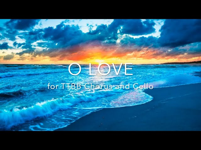 """O Love"" TTBB and cello"