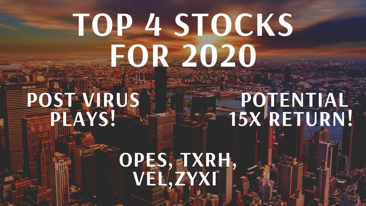 Top 4 Stocks for 2020. Post Virus Plays for Big Gains ...