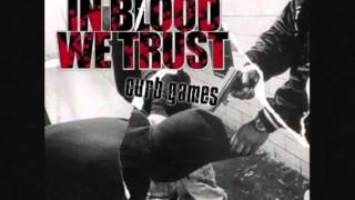 In Blood We Trust - What Have You Become
