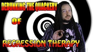 Debunking the Quackery of Regression Therapy