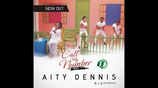 AITY DENNIS - CALL MY NUMBER (OFFICIAL VIDEO)
