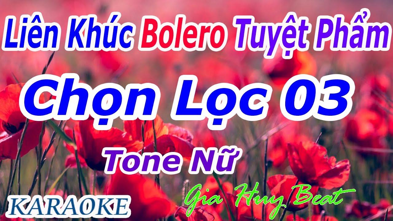 Karaoke - Liên Khúc- Bolero - Tuyệt Phẩm - Chọn Lọc 03 - Tone Nữ - Nhạc Sống - gia huy beat