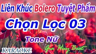 Download lagu Karaoke - Liên Khúc- Bolero - Tuyệt Phẩm - Chọn Lọc 03 - Tone Nữ - Nhạc Sống - gia huy beat